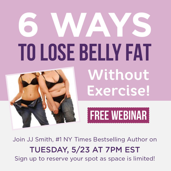 Free JJ Smith Webinar Teaches 6 Ways to Lose Belly Fat Without Exercise