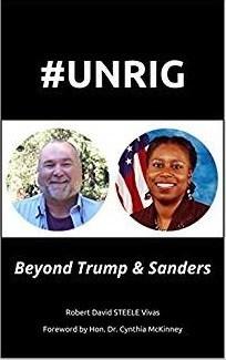 Robert David Steele & Cynthia McKinney Release #UNRIG: Beyond Trump & Sanders