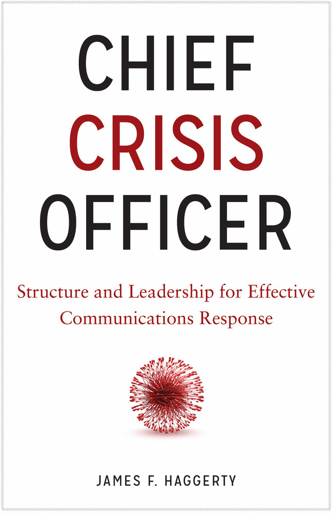Chief Crisis Officer: Structure and Leadership for Effective Communications Response, James F. Haggerty's groundbreaking new book, looks at the tools and technology needed to manage crisis communications in the information age.  Hardcover first edition is available today from ABA Publishing on Amazon and on the American Bar Association's website (http://www.americanbar.org/).