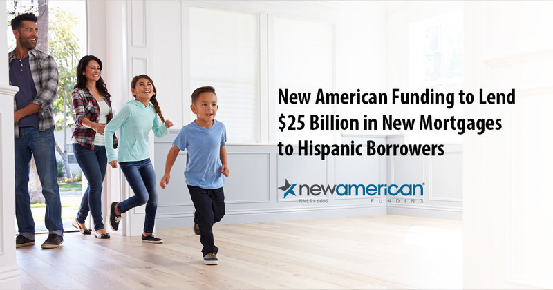New American Funding to Lend $25 Billion in New Mortgages to Hispanic Borrowers