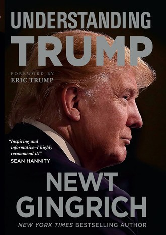 "Newt Gingrich to Discuss New Book ""Understanding Trump"" at National Press Club Headliners Event on June 16 at 10 a.m."