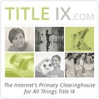 Announcing TitleIX.com: The Internet's Free, Comprehensive Clearinghouse for All Things Title IX