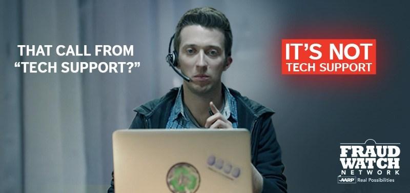 AARP Fraud Watch Network www.aarp.org/TechScams