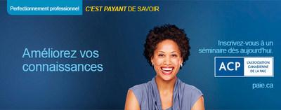 L'Association canadienne de la paie offre plus d'une vingtaine de séminaires de perfectionnement professionnel différents sur la paie au Canada, lesquels s'adressent aux professionnels membres et non membres des secteurs de la paie, de la comptabilité, de la finance et des ressources humaines qui reconnaissent la valeur des connaissances en conformité de la paie. Notre séminaire Paiements spéciaux et comment remplir le RE est offert tout au long de l'année à travers le Canada. Visitez paie.ca (Groupe CNW/Association canadienne de la paie)