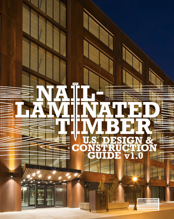 The Nail-Laminated Timber U.S. Design and Construction Guide is now available for free download at reThinkWood.com.