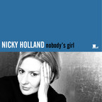 Legacy Recordings Set to Release Nicky Holland's Nobody's Girl (a Digital-only Title) on Friday, July 28