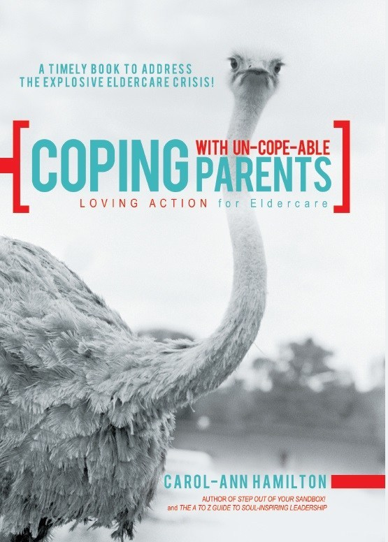 Coping with Un-cope-able Parents: LOVING ACTION for Eldercare