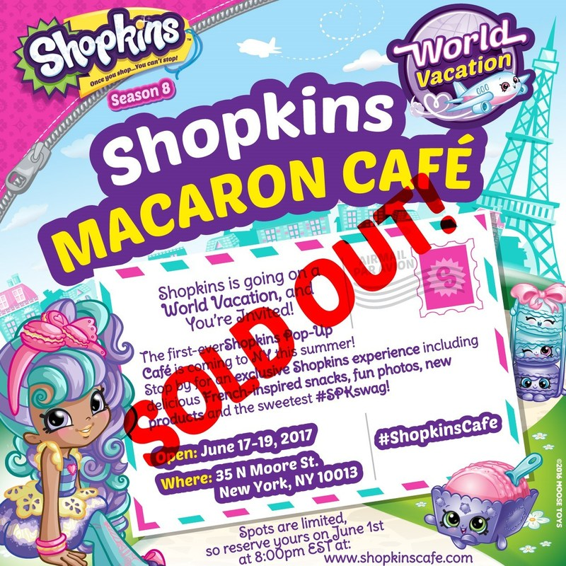 Reservations for the Shopkins Macaron Café pop-up experience in New York completely booked up in one minute after reservations went live on June 1.