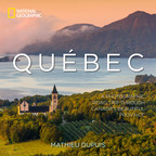 Quebec in Pictures - A National Geographic Book Dedicated to the QuébecOriginal Experience! (CNW Group/Alliance de l'industrie touristique du Québec)
