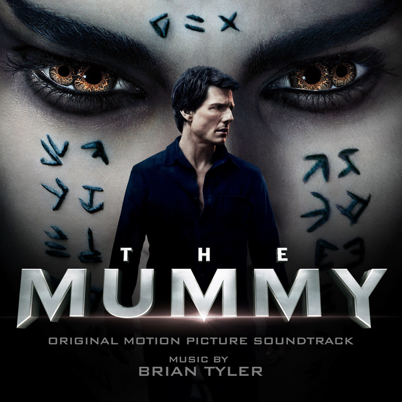 The Mummy (Original Motion Picture Soundtrack) - Brian Tyler