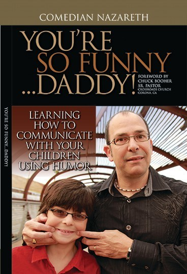 "Comedian Nazareth, Author of ""You're So Funny Daddy!"", is Available For Interviews In Time For Father's Day"