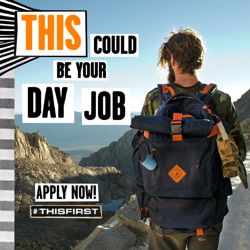 """Volcom is searching the Earth, looking for 15 people who are ready to make their passion their paycheck. The Southern California-based lifestyle and apparel company today officially launched """"#ThisFirst"""" – a global initiative seeking the most inspired and dedicated applicants who will be offered an opportunity to ditch their day job and focus on the one thing they wish they could do full time. For more information, visit: http://www.Volcom.com/ThisFirst."""