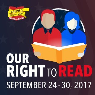 2017 Banned Books Week Celebrates Our Right to Read