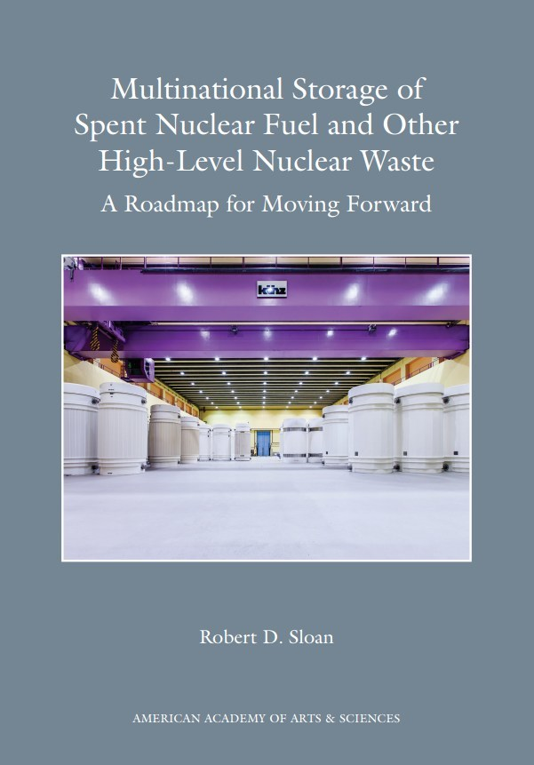 """Multinational Storage of Spent Nuclear Fuel and Other High-Level Nuclear Waste: A Roadmap for Moving Forward"" offers some important findings for nuclear fuel legacy countries and nuclear newcomers. The roadmap, authored by Robert D. Sloan, former Executive Vice President and General Counsel at Entergy, identifies the legal and governance pathway to establish multilateral commercial interim storage."
