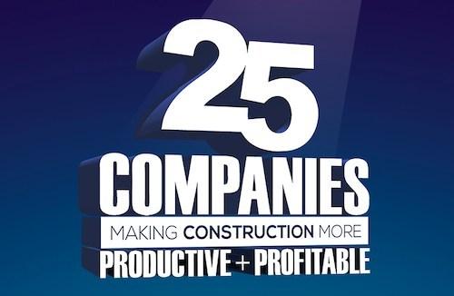 Construction Executive Magazine Top 25 Companies Making Construction Companies Productive and Profitable