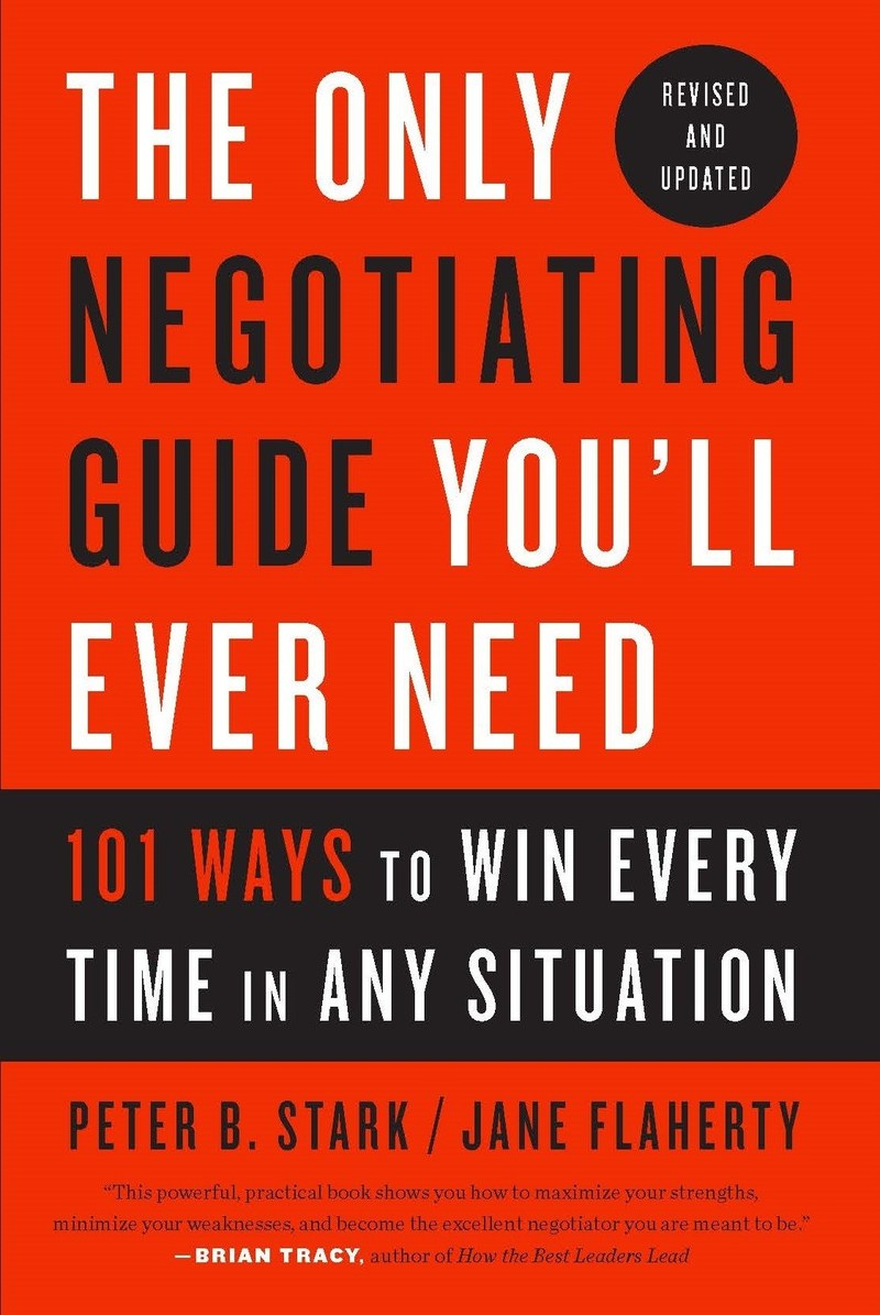 The Only Negotiating Guide You'll Ever Need (Revised and Updated)