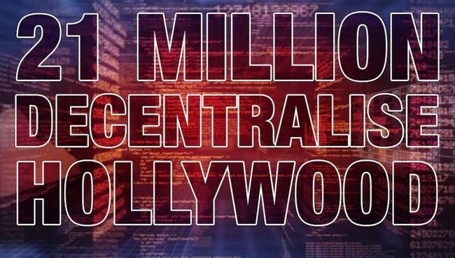 21M Decentralise Hollywood
