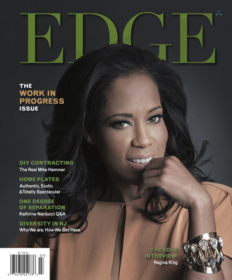 EDGE 'Work In Progress Issue' - Explores Diversity in the Garden State - Regina King, Kathrine Narducci & Maz Jobrani featured in Q&A's - Since its launch nine years ago, EDGE Magazine has established a reputation for lively, insightful interviews with some of the country's most recognizable cultural icons. EDGE publishes five times per year and mails each issue to over 75,000 homeowners, doctor's offices and businesses throughout Central New Jersey.  EDGE is published by Elizabeth, New Jersey-based