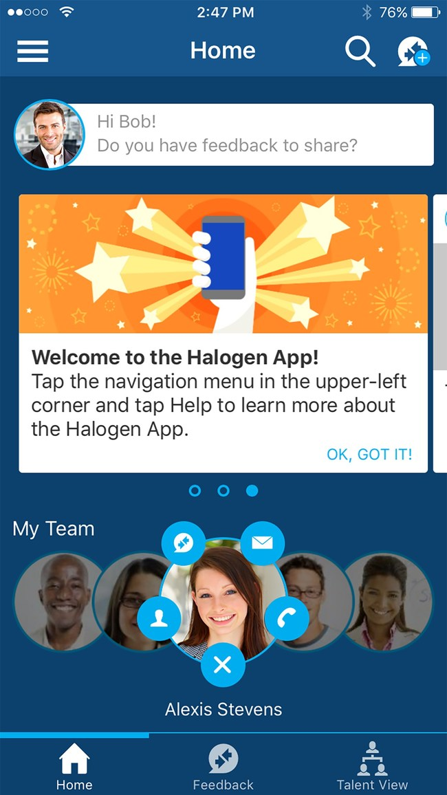 The Halogen mobile app offers a new people-centric experience that enables individuals to take ownership of their performance. Employees can quickly find colleagues and then share feedback and coaching anytime, anywhere. The Halogen app captures content from email, pictures, chat, articles - and more! - and notifies employees when feedback has been received. Employees can also read tips and suggestions to help build feedback-sending habits. (CNW Group/Saba Software Inc.)