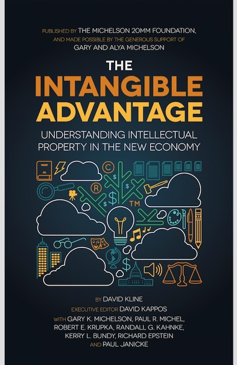 The Intangible Advantage: Understanding Intellectual Property in the New Economy is available for free at michelsonip.com.