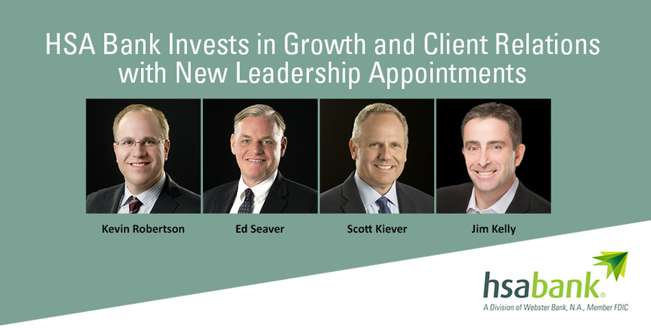 HSA Bank New Leadership Appointments: Kevin Robertson, Chief Revenue Officer, Ed Seaver, Director of Relationship Management, Scott Kiever, Director of Sales, Western Region and Jim Kelly, Director of Sales, Eastern Region