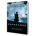 HarperCollins Español y Warner Bros. consumer products presentan Dunkerque: La historia que inspiró la película