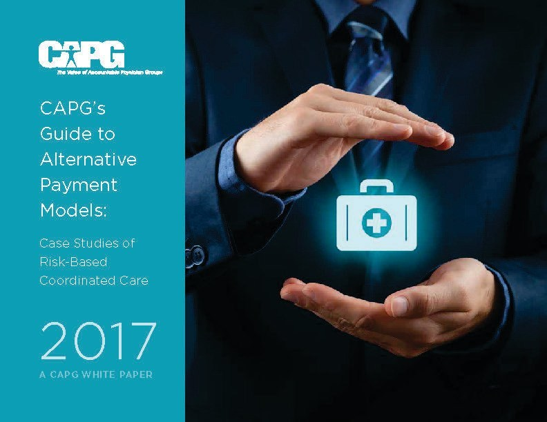CAPG's Guide to Alternative Payment Models 2017 features six new case studies of physician organizations' experiences in a range of APMs.