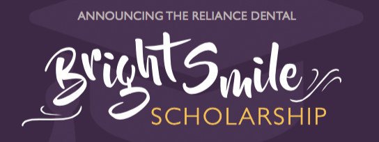 RELIANCE DENTAL Bright Smile Scholarship