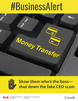Be wary of emails from high-ranking executives asking for money, they're probably a fraud. The fake CEO scam is a growing global threat to businesses and organizations of all sizes. (CNW Group/Competition Bureau)