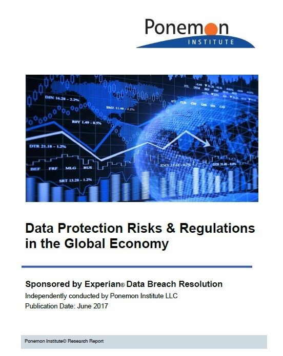 Data Protection Risks & Regulations in the Global Economy report from Experian Data Breach Resolution and the Ponemon Institute