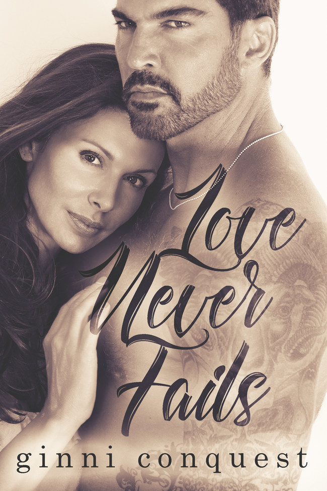 Love Never Fails by Ginni Conquest