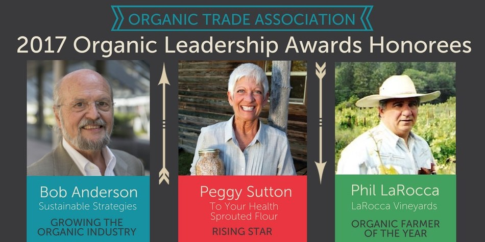 Selected to receive 2017 Organic Leadership Awards are (from left) Robert (Bob) Anderson, Peggy Sutton, and Phil LaRocca.