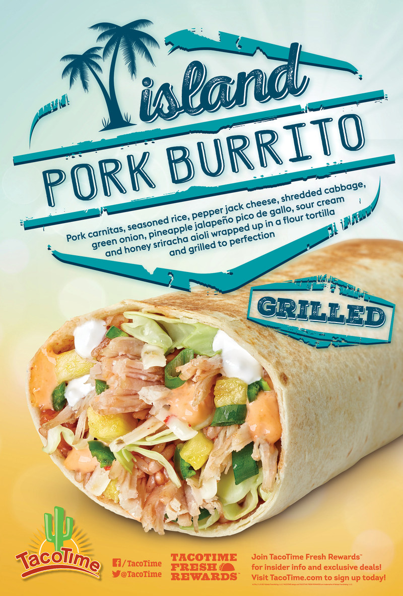 TacoTime® introduces the mouthwatering Island Pork Burrito, available for a limited time only beginning June 28 through August 29, 2017.