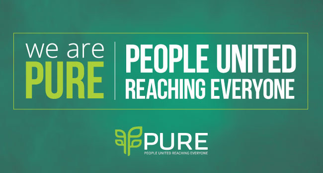 We are PURE: People United Reaching Everyone
