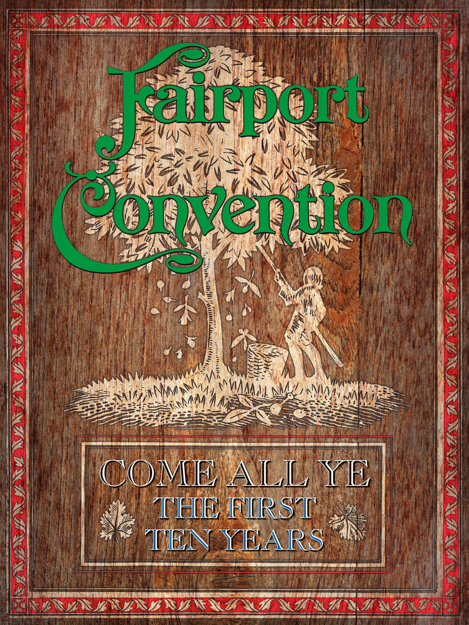 """Seminal British folk rock band Fairport Convention's 50th anniversary will be celebrated on July 28 with two exciting releases via A&M/UMe – a lavish 7CD box set chronicling their extraordinary first decade entitled, """"Come All Ye – The First Ten Years,"""" and a 180-gram vinyl reissue of their influential classic album, """"Liege & Lief."""""""