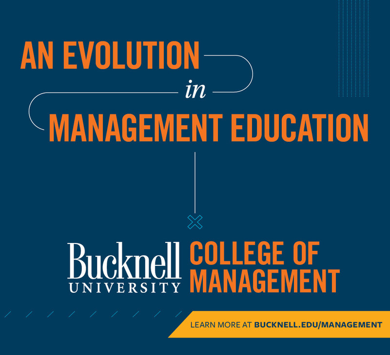 The 100-plus-year history of management education at Bucknell University enters a new era as the University's School of Management officially becomes the College of Management. The launch of the college establishes a third academic pillar of Bucknell University, where the vitality and inquisitive spirit of a liberal arts education informs top-notch professional programs. The College of Management strengthens Bucknell's distinctive offerings in an undergraduate, residential learning environment.
