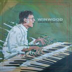 Steve Winwood to Release 'Greatest Hits Live'& – His First Album in Nearly a Decade and A Definitive Musical Portrait of His Five-Decade Career – on September 1
