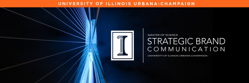 The University of Illinois is launching a new fully online Master of Science in Strategic Brand Communication (SBC), a joint program between the Urbana campus' College of Business and College of Media. This degree delivers an innovative combination of topics relevant to and necessary for today's working marketing and communications professionals.
