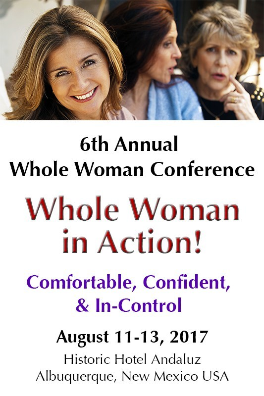 6th Annual Whole Woman Conference, Hotel Andaluz, Albuquerque New Mexico, USA, August 11-13, 2017