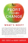 Business Change Thought Leaders Karl Eberle and Manny Barriger Join Forces for