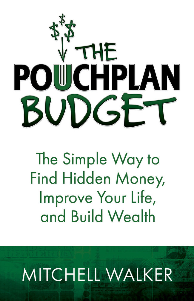 The PouchPlan Budget: The Simple Way to Find Hidden Money, Improve Your Life, and Build Wealth