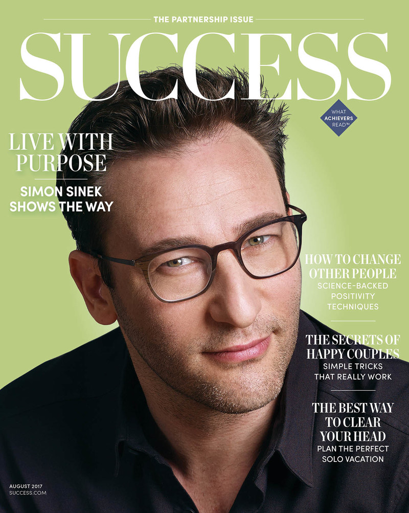 In the August issue of SUCCESS, Simon Sinek discusses how effective leaders and organizations have one thing in common: purpose