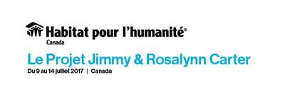 Le Projet Jimmy & Rosalynn Carter d'Habitat (Groupe CNW/Habitat pour l'humanité Canada)