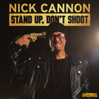 Comedy Dynamics to Release Nick Cannon's New Comedy Album Stand Up, Don't Shoot on July 28, 2017