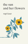 #1 New York Times Bestselling Author Rupi Kaur Unveils The Sun and Her Flowers