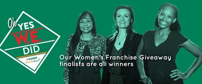 Threes company at 7-Eleven, Inc.  The worlds largest convenience retailer announced today that all three finalists will win a 7-Eleven® store in its first franchise give-away contest targeted exclusively to women entrepreneurs. Winners Alyson Rae Lawson of Dallas, Texas, Avalon Young of Castle Rock, Colorado, and Evelyn Scott of Chesapeake, Virginia, will each receive a waiver of the franchise fee, valued at up to $190,000, to franchise any 7-Eleven® convenience store available in the U.S.