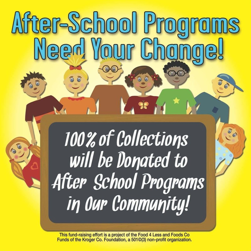 Shoppers can support local after-school programs in their community by donating their spare change in specially-marked canisters located at the checkstands in Food 4 Less stores in Southern California and Greater Chicagoland and Foods Co stores in Central and Northern California.