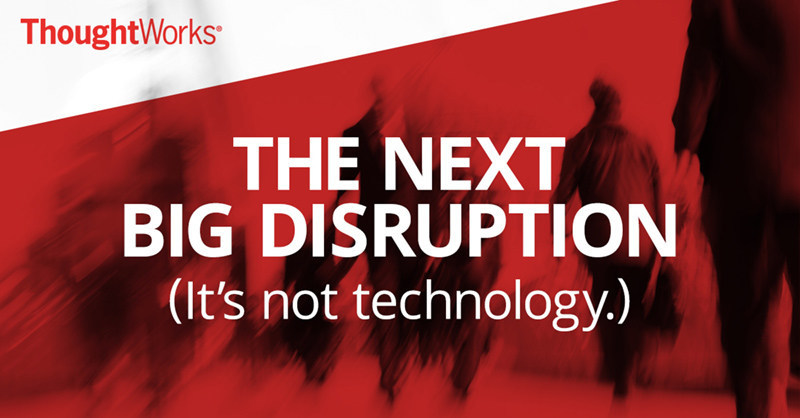 """""""The Next Big Disruption: Courageous Executives"""", features insight from Fortune 500 C-Suite executives in the US, UK, Australia, and India and the findings underscore the critical role technology plays in business strategy, from navigating the chaos of digital transformation to how they're setting their business up for future success. To download the report visit www.thoughtworks.com/courage"""