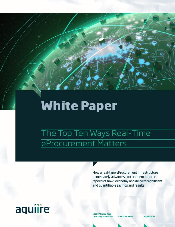 "New procurement white paper explores how a real-time eProcurement infrastructure immediately advances procurement into the ""speed of now"" economy and delivers significant and quantifiable savings and results."