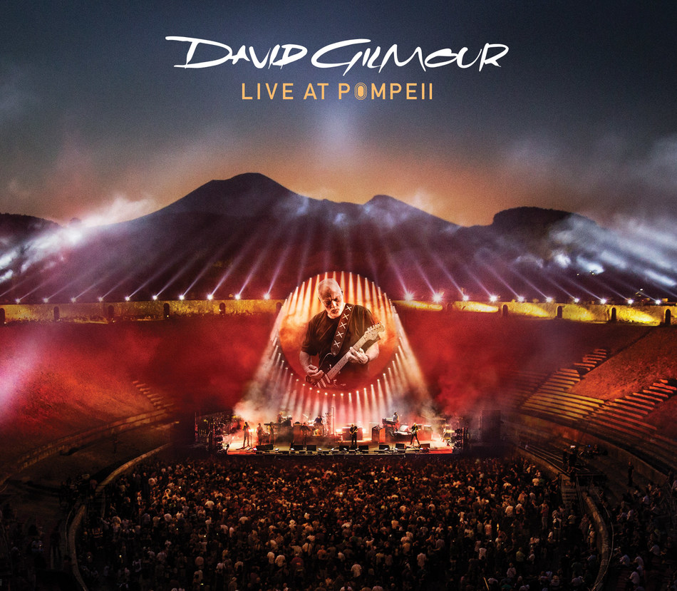 DAVID GILMOUR - LIVE AT POMPEII 2xCD, BLU-RAY, 2xDVD, BLU-RAY + CD DELUXE EDITION BOXSET, 4xLP BOXSET, HD DIGITAL DOWNLOADS TO BE RELEASED ON COLUMBIA RECORDS ON SEPTEMBER 29, 2017